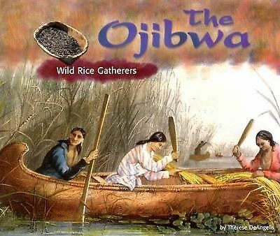 The Ojibwa: Wild Rice Gatherers (Blue Earth Books: America's First Peoples)