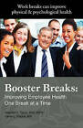 Booster Breaks: Improving Employee Health One Break at a Time by Phd Mph Wendell C Taylor, Ba Ma Karen L Pepkin (Paperback / softback, 2010)