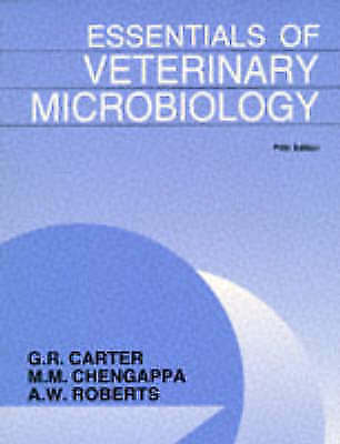 Essentials of Veterinary Microbiology by Carter, G. R., Chengappa, M. M., Rober