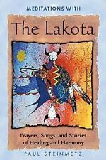 Excellent, Meditations with the Lakota: Prayers, Songs, and Stories of Healing a