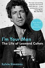 I'm Your Man : The Life of Leonard Cohen by Sylvie Simmons (2013, Paperback)