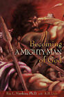 Becoming a Mighty Man of God by A B Gale, Ray L Hawkins (Paperback / softback, 2008)
