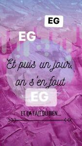 """fond d'écran Image Citation """"Et Puis Un Jour On S'en Fout Et Ca Fait Du Bien"""""""