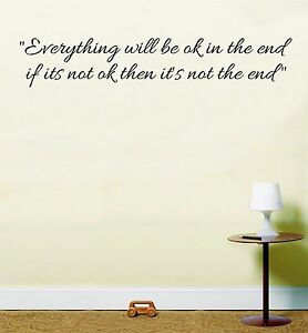 Everything Will Be Ok In The End Wall Art Sticker Inspirational