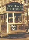 Haven Streetcars by Association Railway Electric Branford 9780738512273