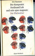 Eric Baumann - Der Komponist Ferdinand Loh und sein opus magnum: Der Flohwalzer
