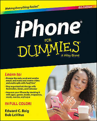 iPhone For Dummies by Baig, Edward C.; LeVitus, Bob