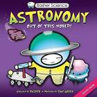 Astronomy Out of This World by Dan Green (Paperback, 2009)