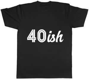 Image Is Loading 40ish Funny 40th Birthday Celebration Mens Ladies Womens