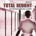 Total bedient von Anna K. (2012)