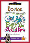 Boston and the State of Massachusetts: Cool Stuff Every Kid Should Know by Kate Boehm Jerome (Paperback / softback, 2011)