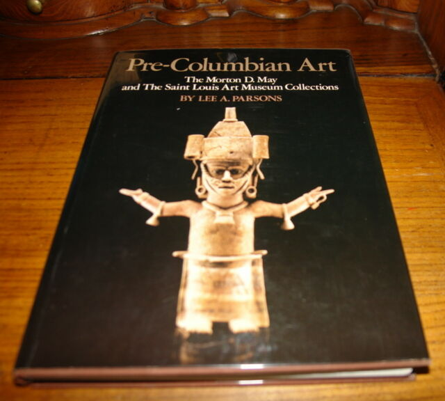 PRE-COLUMBIAN ART-THE MORTON D.MAY&THE SAINT LOUIS ART MUSEUM COLLECTIONS BY LEE