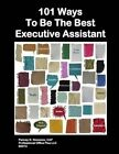 101 Ways to Be the Best Executive Assistant by Miss Penney Simmons (Paperback / softback, 2014)