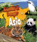 Animals in Danger in Asia by Richard Spilsbury, Louise Spilsbury (Paperback, 2014)