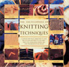 Encyclopedia of Knitting: Step-By-Step Techniques, Stitches and Inspirational Designs by Melody Griffiths, Lesley Stanfield (Paperback, 2000)