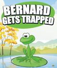 Bernard Gets Trapped by Jupiter Kids (Paperback / softback, 2014)