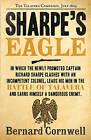 Sharpe's Eagle: The Talavera Campaign, July 1809 (the Sharpe Series, Book 8) by Bernard Cornwell (Paperback, 2011)