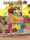 Chocolate Chips in Her Brain: How to Explain the Effects of Strokes to Children in a Whimsical and Spiritual Way by Patricia Stewart (Paperback / softback, 2012)