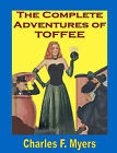 The Complete Adventures of Toffee by Charles F Myers (Paperback / softback, 2008)