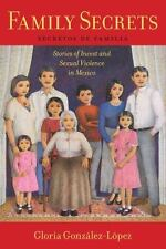 Family Secrets: Stories of Incest and Sexual Violence in Mexico Latina/o Sociol