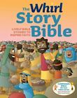 The Whirl Story Bible : Lively Bible Stories to Inspire Faith (2015, Hardcover)