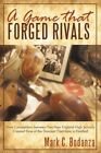 a Game That Forged Rivals How Competition Between Two Englan 9781440156465
