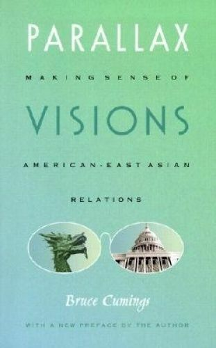 1 of 1 - Parallax Visions: Making Sense of American–East Asian Relations at the End