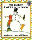 The Jacket I Wear in The Snow Book Neitzel Shirley PB 0688045871 Ing