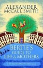 Bertie's Guide to Life and Mothers by Alexander McCall Smith (Paperback, 2014)
