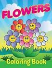 Flowers Coloring Book by Speedy Publishing LLC (Paperback / softback, 2015)