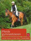 Pferde gymnastizieren von Regina Käsmayr (2012, Taschenbuch)