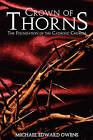 Crown of Thorns: The Foundation of the Catholic Church by Michael Edward Owens (Paperback / softback, 2009)
