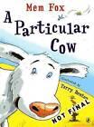 A Particular Cow by Mem Fox (Paperback, 2010)
