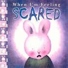 When I'm Feeling Scared by Trace Moroney (Hardback, 1999)
