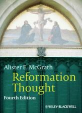 Reformation Thought by Alister E. McGrath (2012, Paperback)