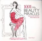 1001 Little Beauty Miracles : Secrets and Solutions from Head to Toe by Esme Floyd (2012, Paperback)
