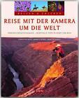 Reisen & Erleben: Reise mit der Kamera um die Welt von Martin Sigrist (2014, Gebundene Ausgabe)