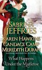 What Happens Under the Mistletoe by Sabrina Jeffries, Karen Hawkins, Candace Camp, Meredith Duran (Paperback / softback, 2015)