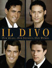 Il  Divo : Our Music, Our Journey, Our Words by Il  Divo (Hardback, 2007)