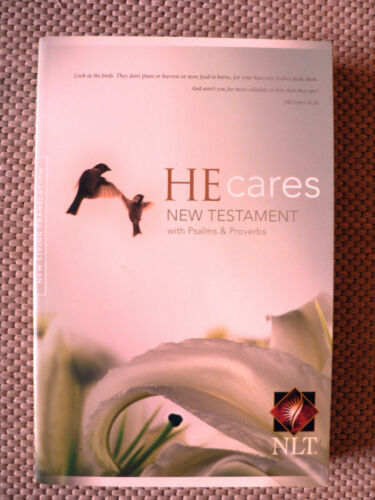 1 of 1 - HE CARES - NEW TESTAMENT - WITH PSALMS & PROVERBS - SPIRITUAL HELP.