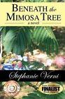 Beneath The Mimosa Tree by Stephanie Verni 9780615617749 2012