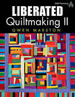 Liberated Quiltmaking II by Marston (Paperback / softback)