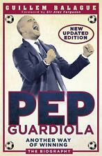 Pep Guardiola : Another Way of Winning by Guillem Balague (2017)