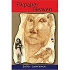 Flypaper Heaven 9780595346851 by Julia Lawrence Book