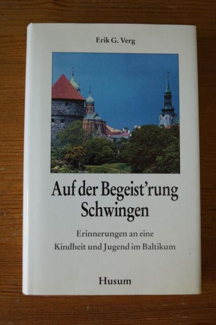 Auf der Begeist'rung Schwingen (Jugend im Baltikum) von Erik G. Verg