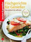 Fischgerichte für Genießer von Kochen & Geniessen (2012, Gebundene Ausgabe)