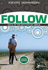 Follow: Walk in the Rhythm of Jesus by Kevin Johnson (Paperback, 2009)