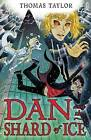 Dan and the Shard of Ice by Thomas Taylor (Paperback, 2015)