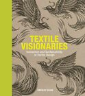 Textile Visionaries: Innovation and Sustainability in Textile Design by Bradley Quinn (Hardback, 2013)