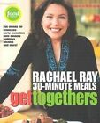 Get Togethers: Rachael Ray 30 Minute Meals by Rachael Ray (Paperback, 2003)